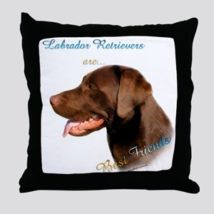 Choclate Lab Best Friend 1 Throw Pillow