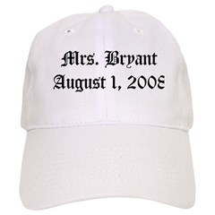 Mrs. Bryant August 1, 2008 Baseball Cap