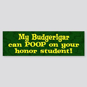 Honor Student Poop Budgerigar Bumper Sticker