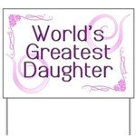 World's Greatest Daughter Yard Sign