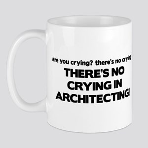 There's No Crying in Architecting Mug