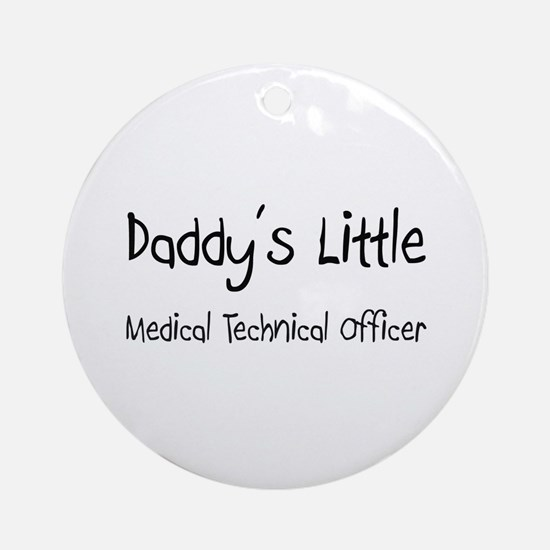 Daddy's Little Medical Technical Officer Ornament