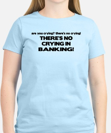 There's No Crying in Banking Women's Light T-Shirt