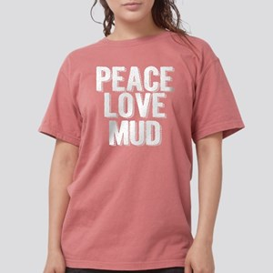 Peace, Love, Mud T-Shirt