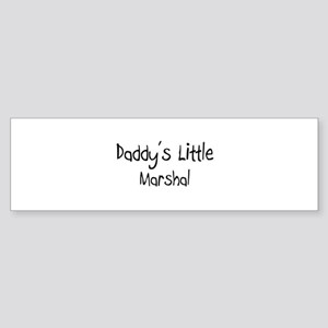 Daddy's Little Marshal Bumper Sticker
