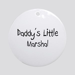 Daddy's Little Marshal Ornament (Round)