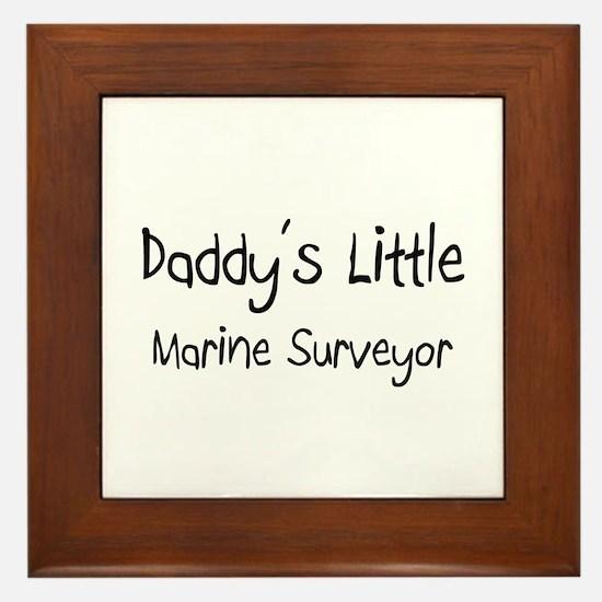 Daddy's Little Marine Surveyor Framed Tile