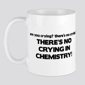 There's No Crying in Chemisty Mug