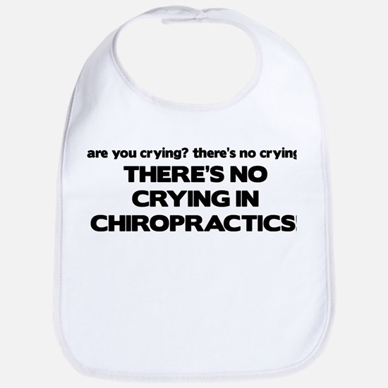 There's No Crying in Chiropractics Bib
