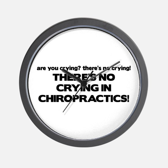There's No Crying in Chiropractics Wall Clock