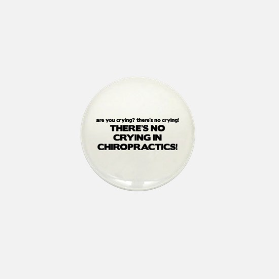 There's No Crying in Chiropractics Mini Button