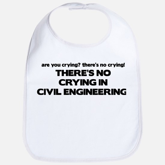 There's No Crying in Civil Engineering Bib