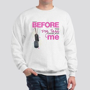 Before The Dog Tags Sweatshirt