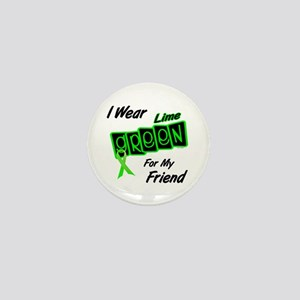 I Wear Lime Green For My Friend 8 Mini Button