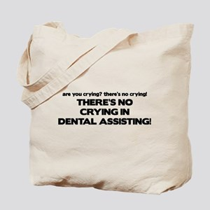 There's No Crying Dental Assting Tote Bag