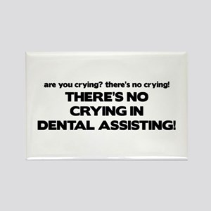There's No Crying Dental Assting Rectangle Magnet