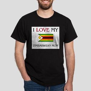 I Love My Zimbabwean Mom Dark T-Shirt