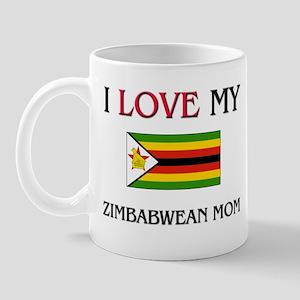 I Love My Zimbabwean Mom Mug