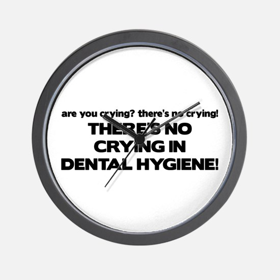 There's No Crying Dental Hygiene Wall Clock