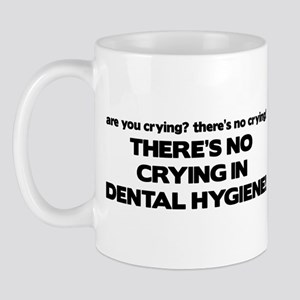 There's No Crying Dental Hygiene Mug