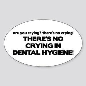 There's No Crying Dental Hygiene Oval Sticker