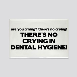 There's No Crying Dental Hygiene Rectangle Magnet