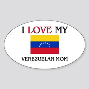 I Love My Venezuelan Mom Oval Sticker
