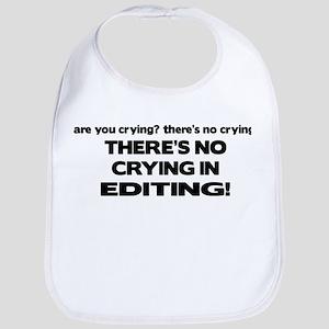 There's No Crying Editing Bib