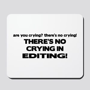There's No Crying Editing Mousepad