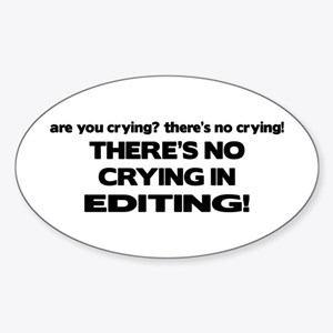There's No Crying Editing Oval Sticker