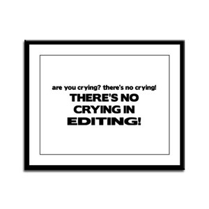 There's No Crying Editing Framed Panel Print