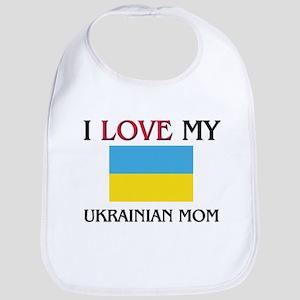 I Love My Ukrainian Mom Bib