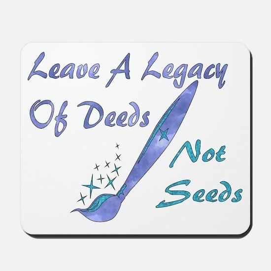 Deeds Not Seeds Mousepad