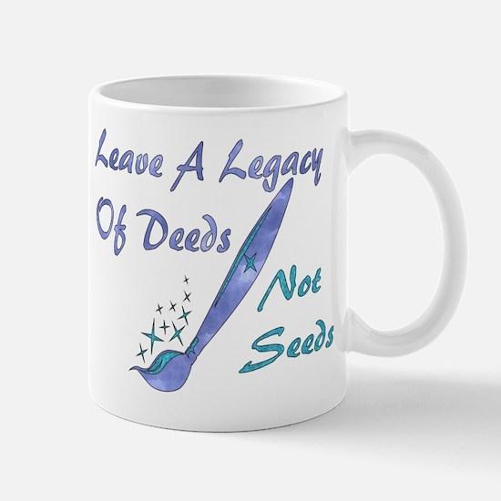 Deeds Not Seeds Mug