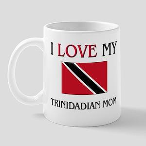 I Love My Trinidadian Mom Mug