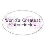 World's Greatest Sister-in-Law Sticker (Oval 10 pk
