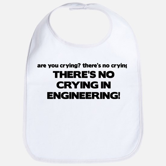 There's No Crying Engineering Bib