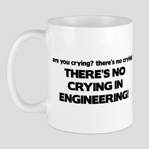 There's No Crying Engineering Mug