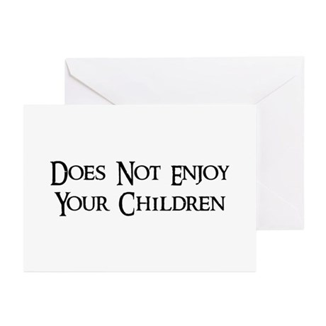 Does Not Enjoy Your Children Greeting Cards (Pk of