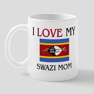 I Love My Swazi Mom Mug