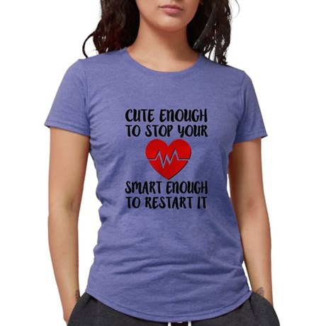 Cute enough to stop your heart funny Nurse T-Shirt