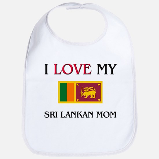 I Love My Sri Lankan Mom Bib