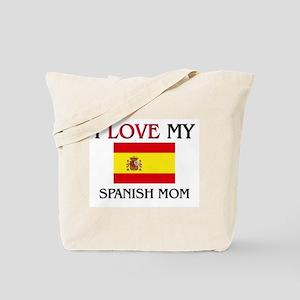 I Love My Spanish Mom Tote Bag