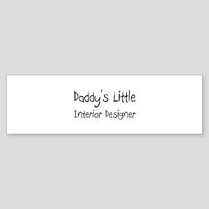Daddy's Little Interior Designer Bumper Sticker