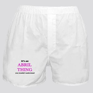 It's an Abril thing, you wouldn&# Boxer Shorts