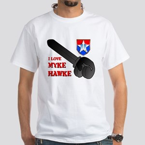 I Love Myke Hawke White T-Shirt