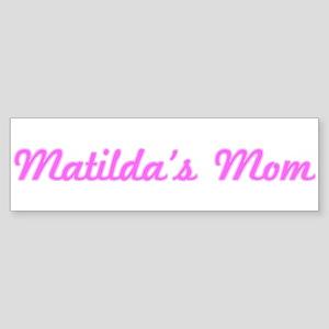 Matilda Mom (pink) Bumper Sticker