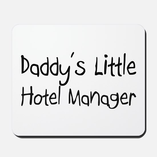 Daddy's Little Hotel Manager Mousepad