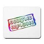 Gruntled/Happy Employee Mousepad