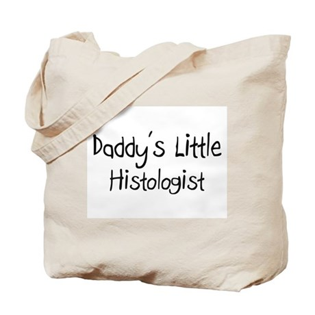 Daddy's Little Histologist Tote Bag